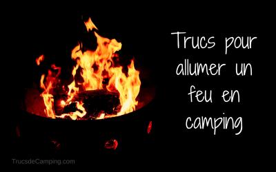 Truc pour allumer un feu en camping facilement